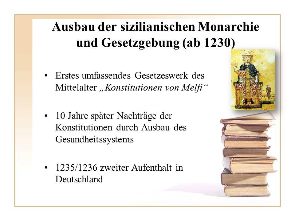 Ausbau der sizilianischen Monarchie und Gesetzgebung (ab 1230)