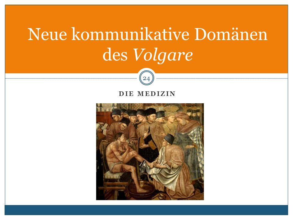 Neue kommunikative Domänen des Volgare