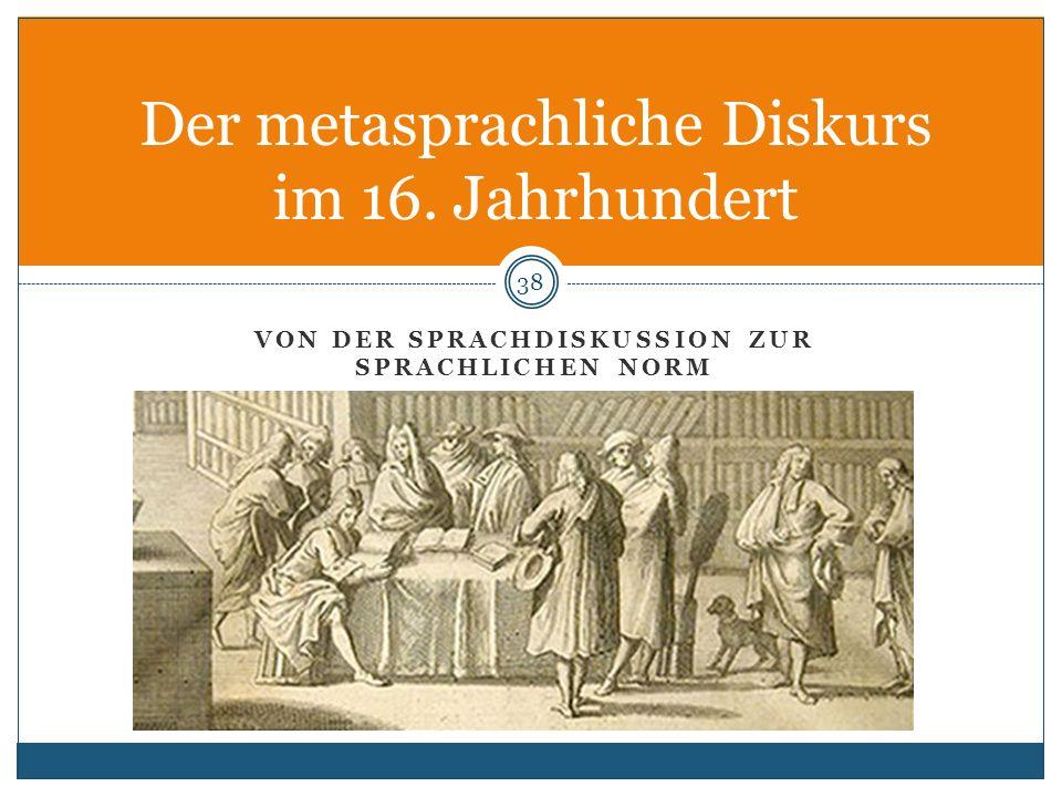 Der metasprachliche Diskurs im 16. Jahrhundert