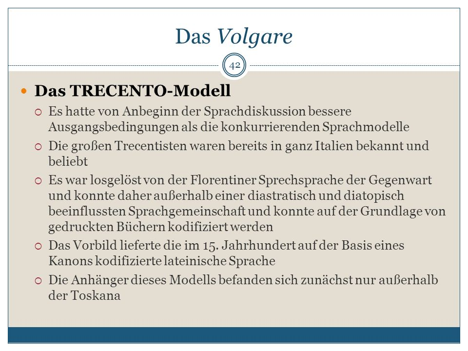 Das Volgare Das TRECENTO-Modell