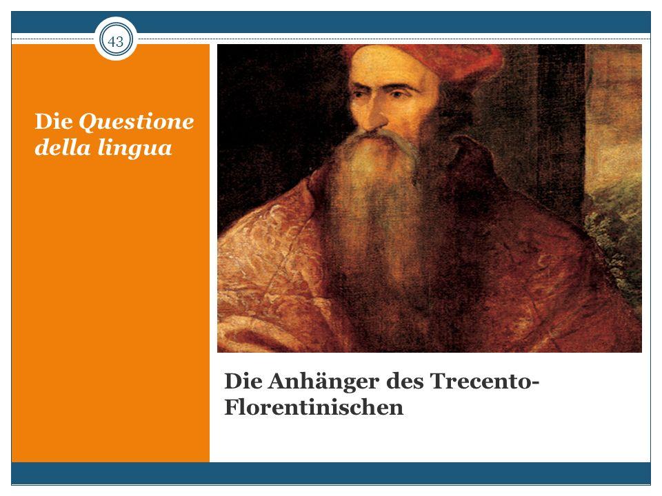 Die Anhänger des Trecento-Florentinischen