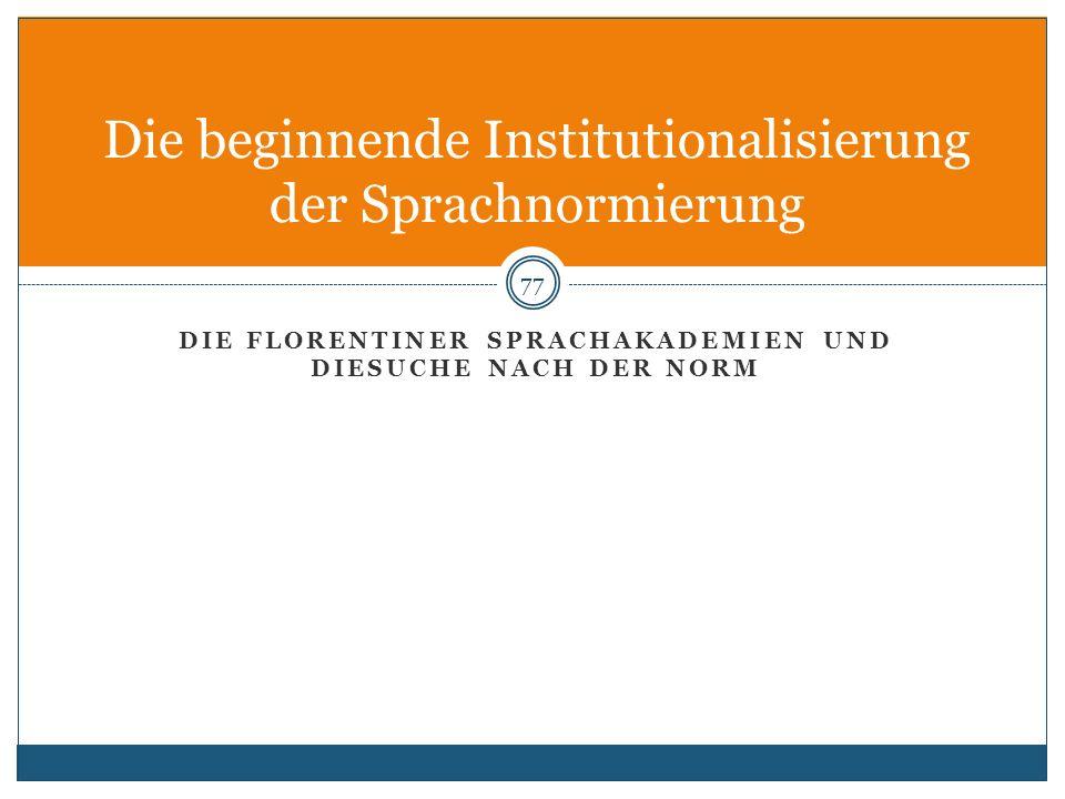 Die beginnende Institutionalisierung der Sprachnormierung