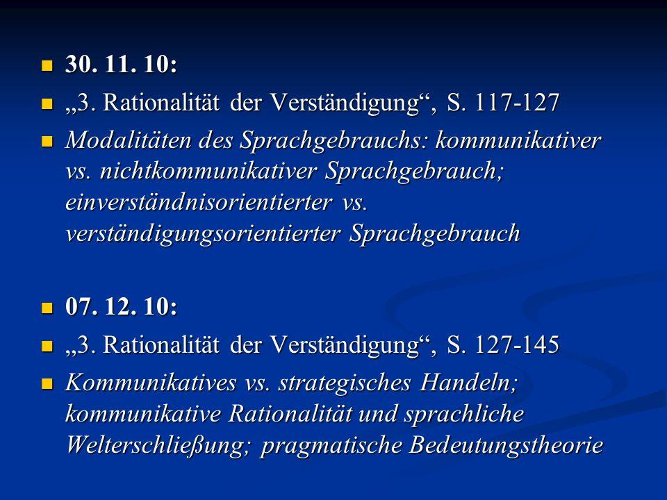 """30. 11. 10: """"3. Rationalität der Verständigung , S. 117-127."""