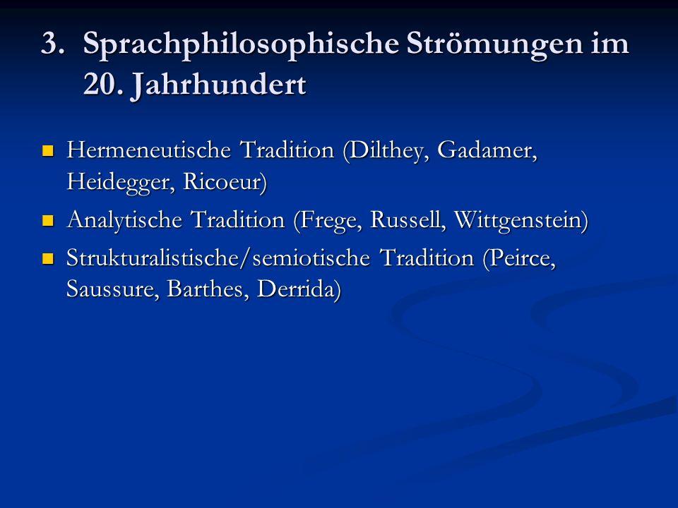 3. Sprachphilosophische Strömungen im 20. Jahrhundert