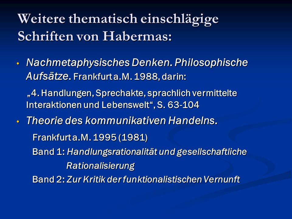 Weitere thematisch einschlägige Schriften von Habermas: