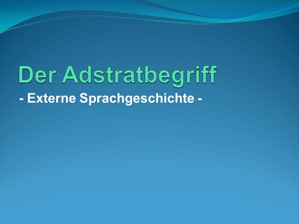 Der Adstratbegriff - Externe Sprachgeschichte -