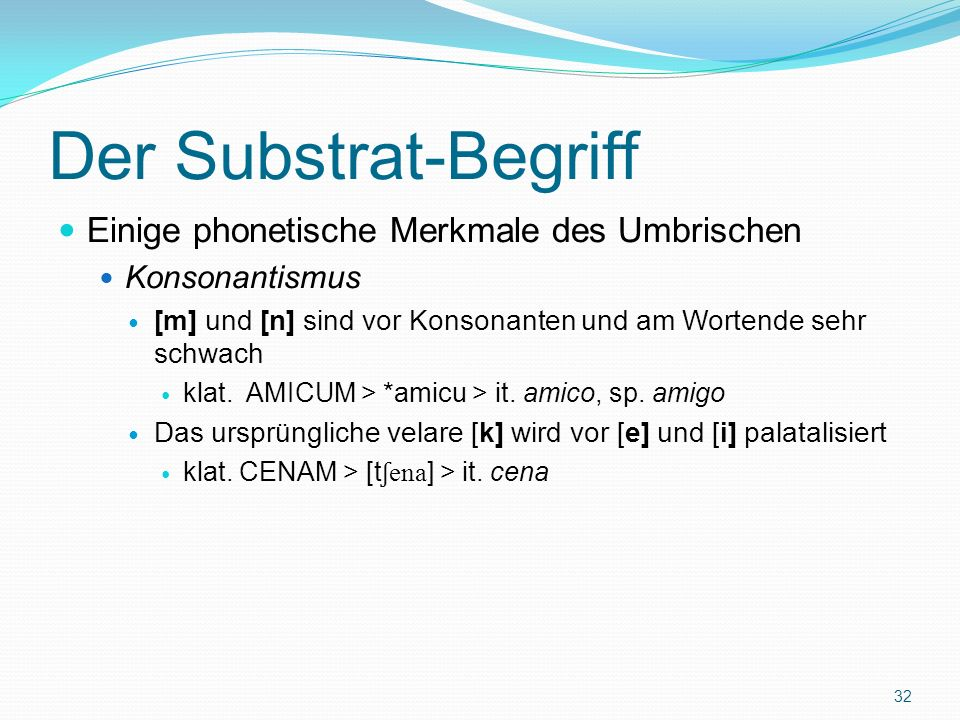 Der Substrat-Begriff Einige phonetische Merkmale des Umbrischen