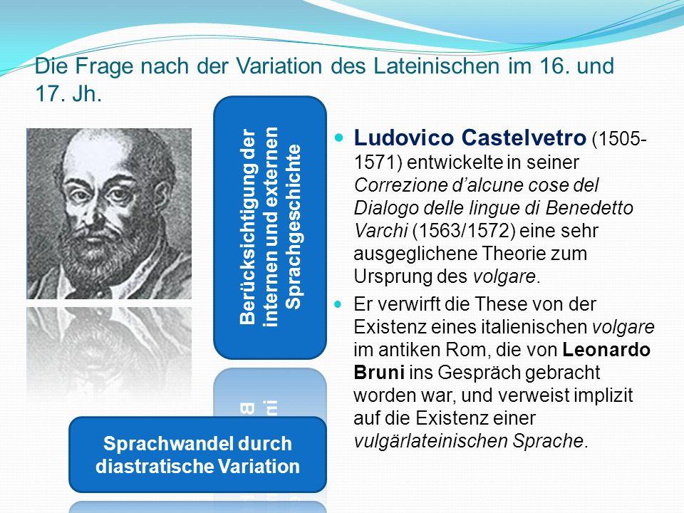 Die Frage nach der Variation des Lateinischen im 16. und 17. Jh.