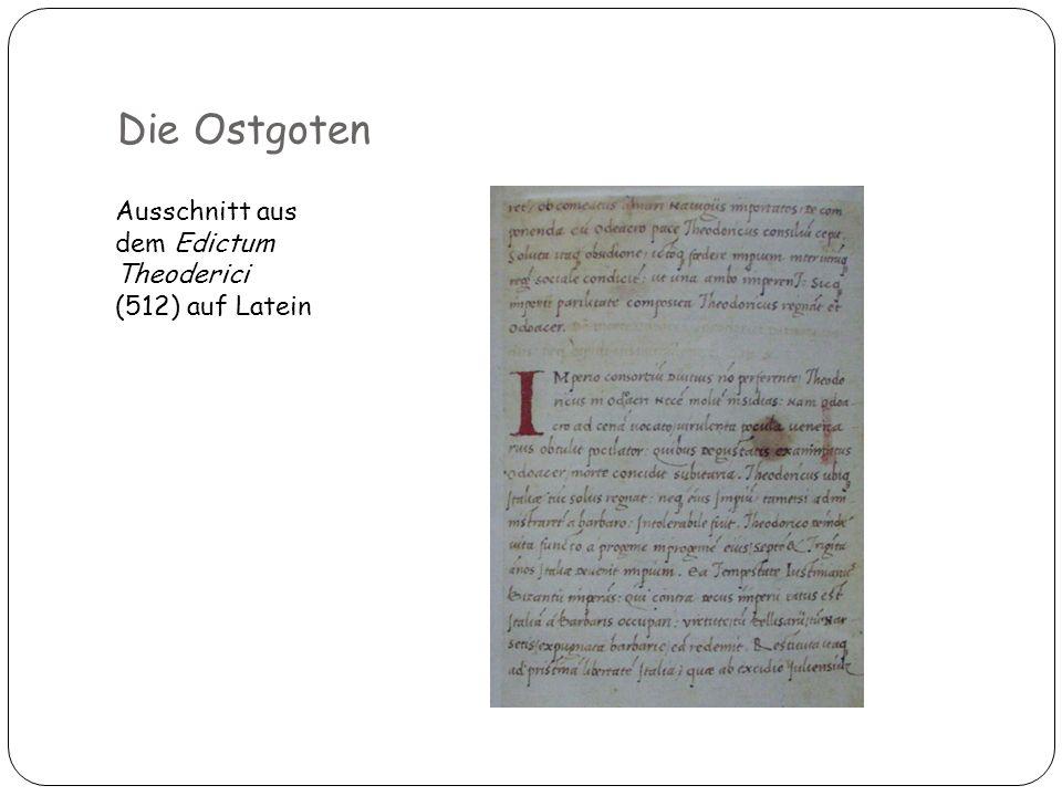 Die Ostgoten Ausschnitt aus dem Edictum Theoderici (512) auf Latein