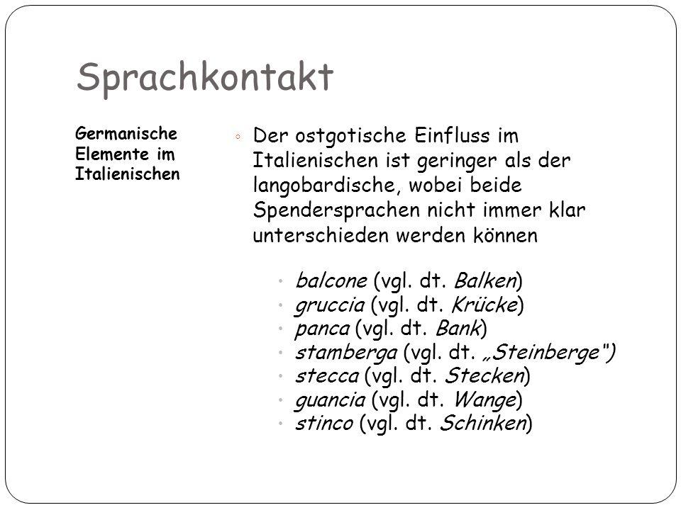 Sprachkontakt Germanische Elemente im Italienischen.