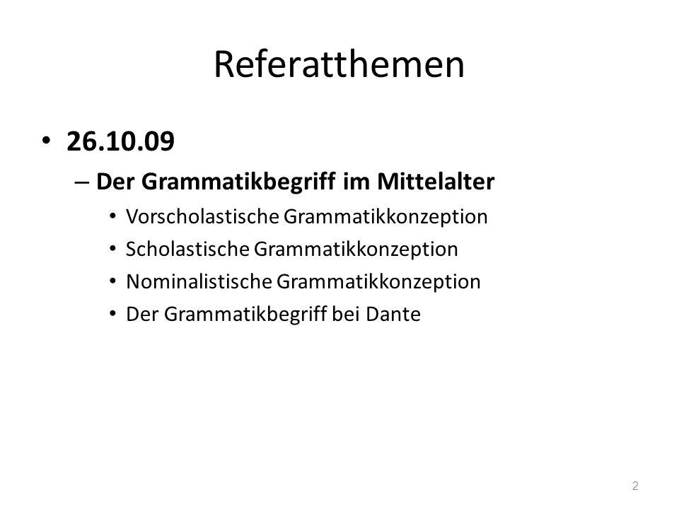 Referatthemen 26.10.09 Der Grammatikbegriff im Mittelalter