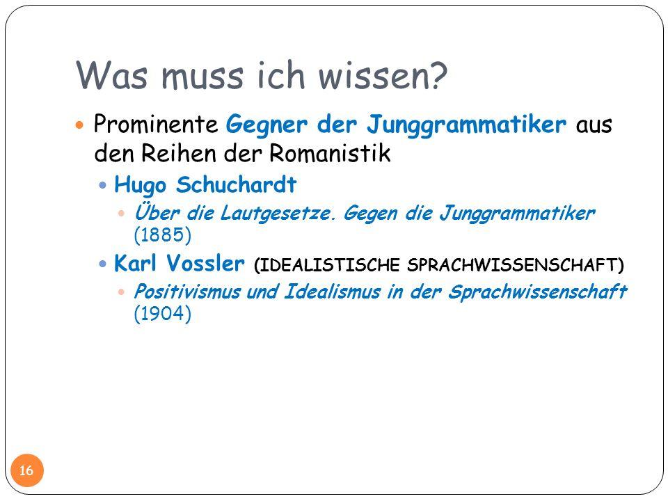 Was muss ich wissen Prominente Gegner der Junggrammatiker aus den Reihen der Romanistik. Hugo Schuchardt.