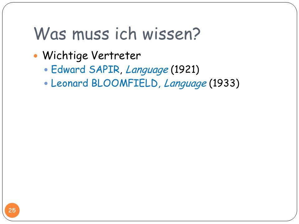 Was muss ich wissen Wichtige Vertreter Edward SAPIR, Language (1921)