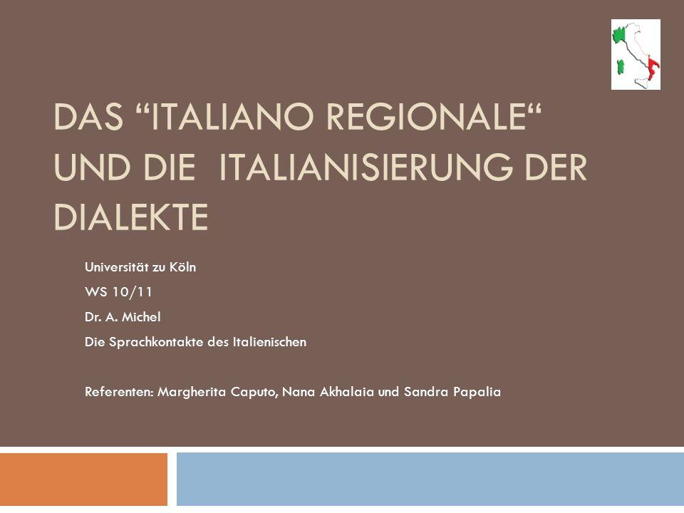 Das italiano regionale und die Italianisierung der Dialekte
