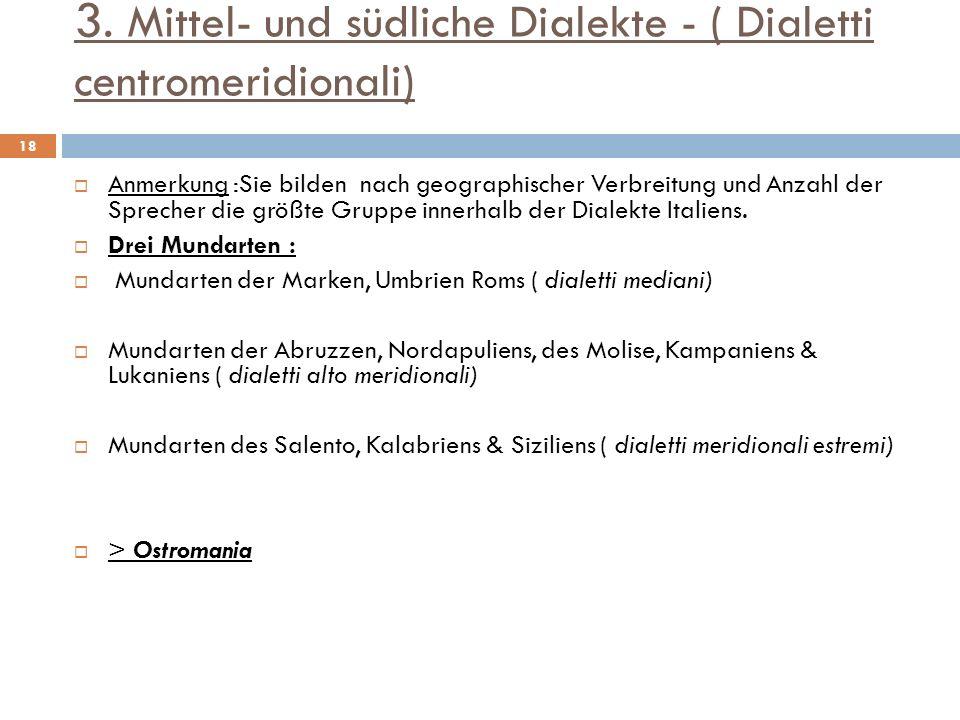 3. Mittel- und südliche Dialekte - ( Dialetti centromeridionali)