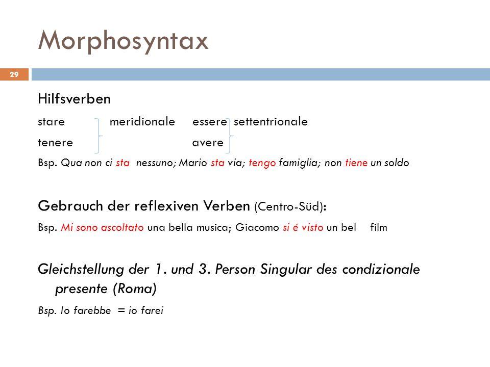 Morphosyntax Hilfsverben Gebrauch der reflexiven Verben (Centro-Süd):