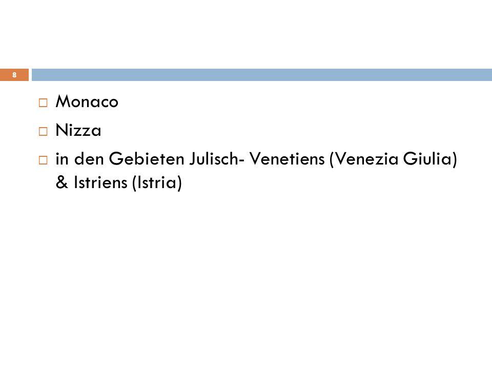 Monaco Nizza in den Gebieten Julisch- Venetiens (Venezia Giulia) & Istriens (Istria)