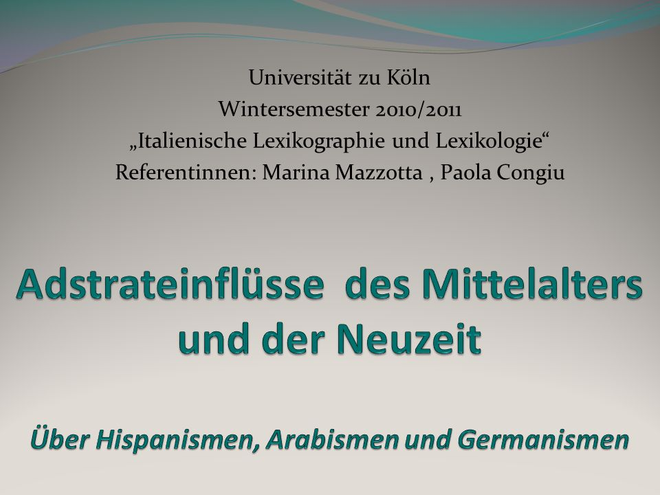 "Universität zu Köln Wintersemester 2010/2011. ""Italienische Lexikographie und Lexikologie Referentinnen: Marina Mazzotta , Paola Congiu."