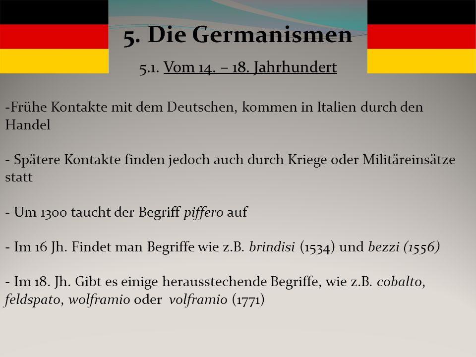 5. Die Germanismen 5.1. Vom 14. – 18. Jahrhundert