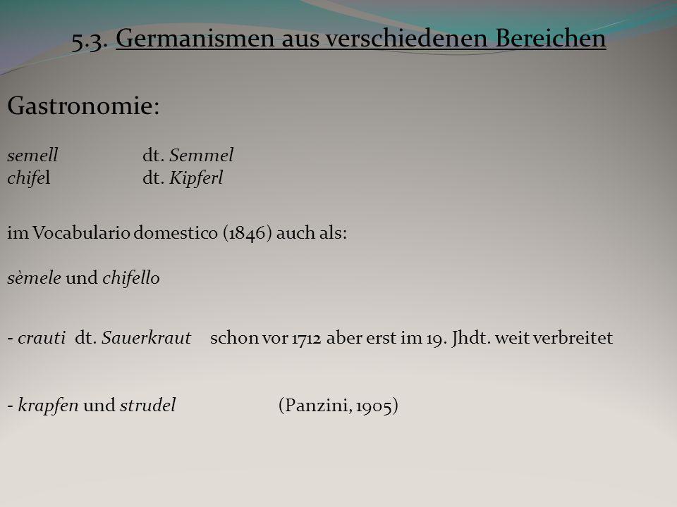 5.3. Germanismen aus verschiedenen Bereichen