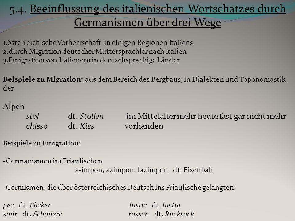 5.4. Beeinflussung des italienischen Wortschatzes durch Germanismen über drei Wege