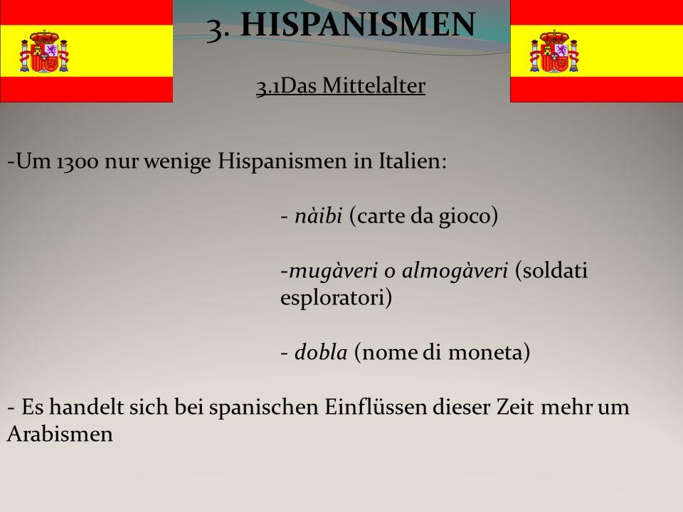 3. HISPANISMEN 3.1Das Mittelalter