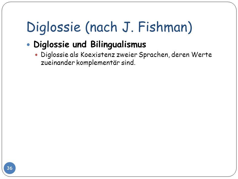 Diglossie (nach J. Fishman)