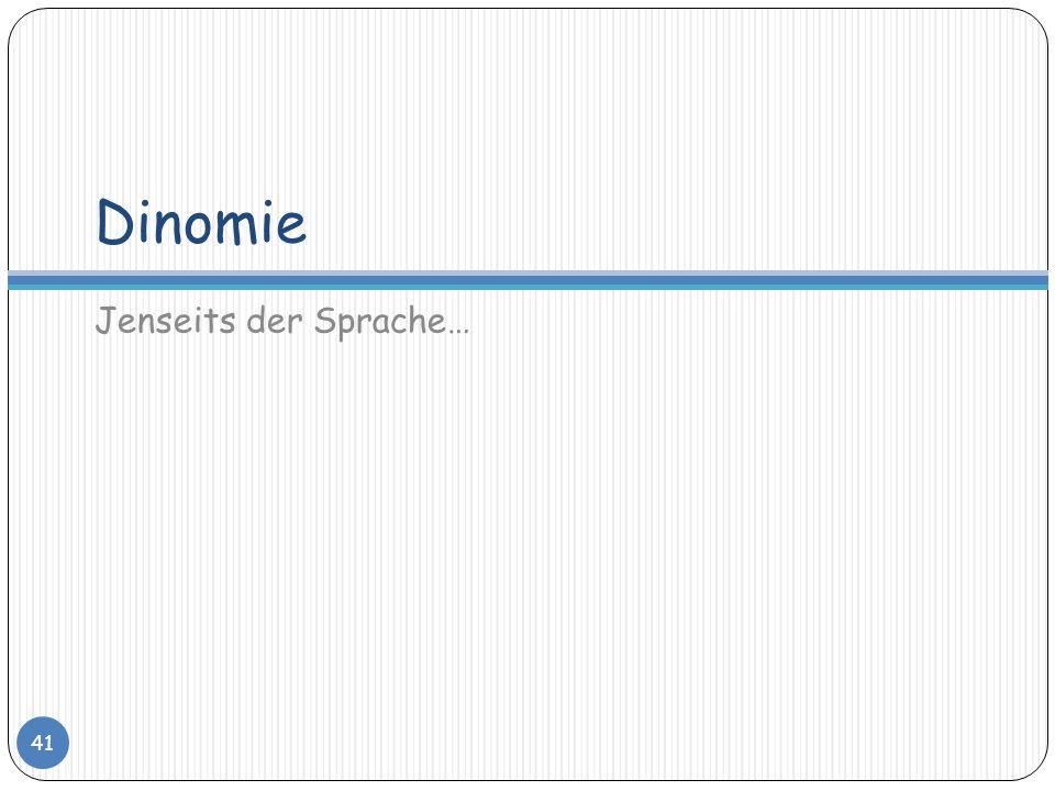 Dinomie Jenseits der Sprache…