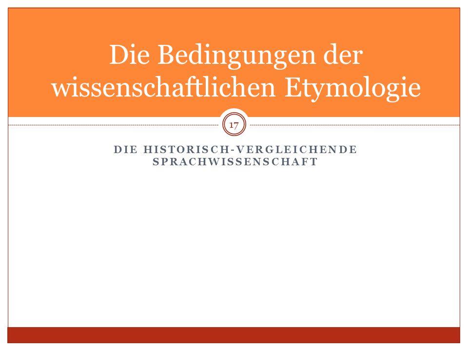 Die Bedingungen der wissenschaftlichen Etymologie