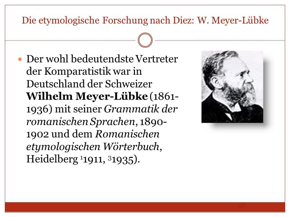 Die etymologische Forschung nach Diez: W. Meyer-Lübke