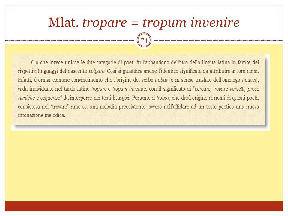 Mlat. tropare = tropum invenire