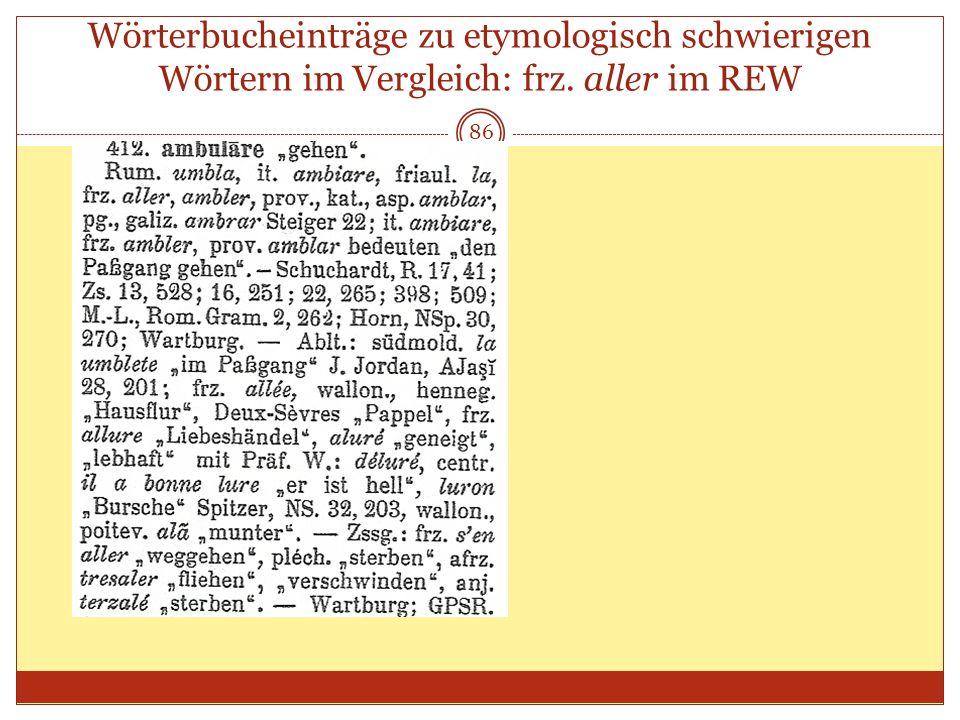 Wörterbucheinträge zu etymologisch schwierigen Wörtern im Vergleich: frz. aller im REW