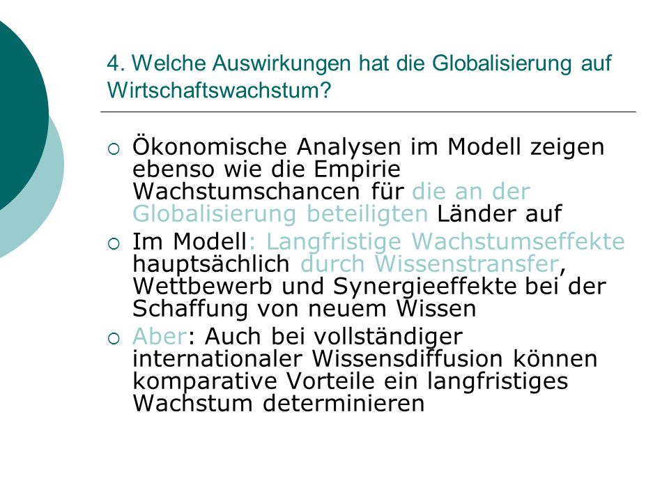 4. Welche Auswirkungen hat die Globalisierung auf Wirtschaftswachstum