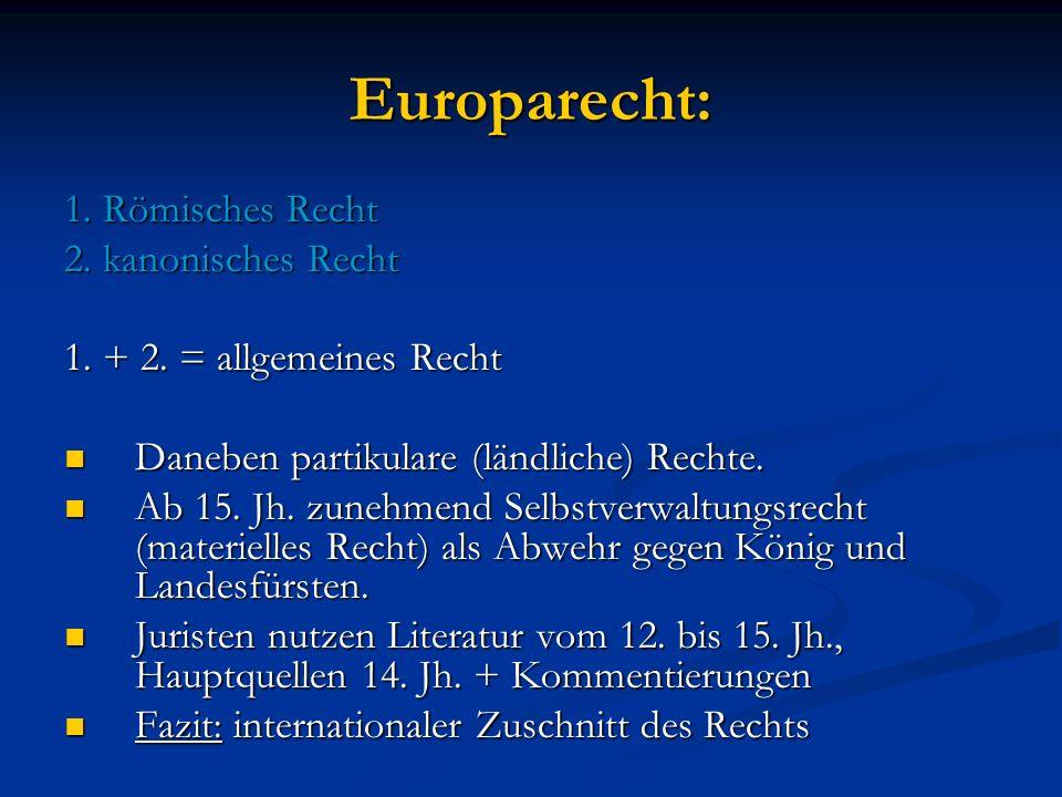 Europarecht: 1. Römisches Recht 2. kanonisches Recht