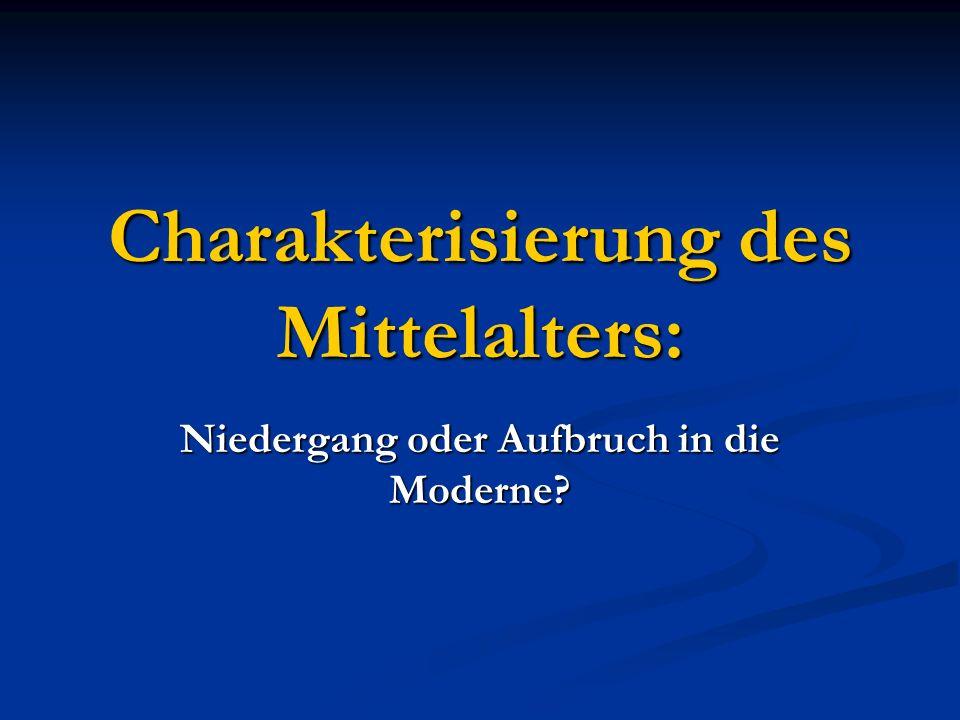Charakterisierung des Mittelalters: