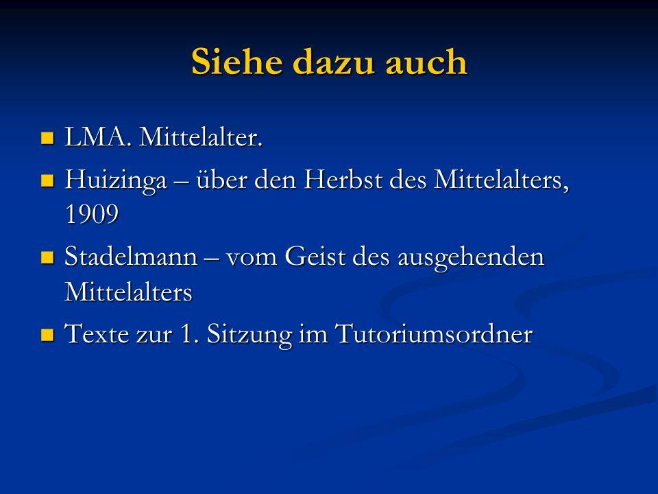 Siehe dazu auch LMA. Mittelalter.
