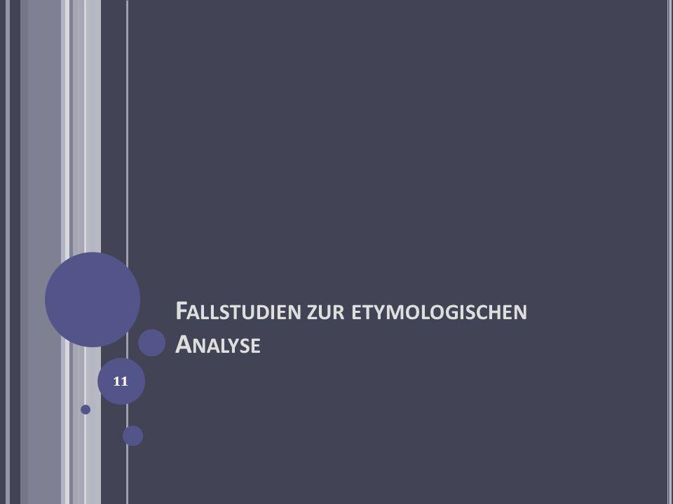 Fallstudien zur etymologischen Analyse
