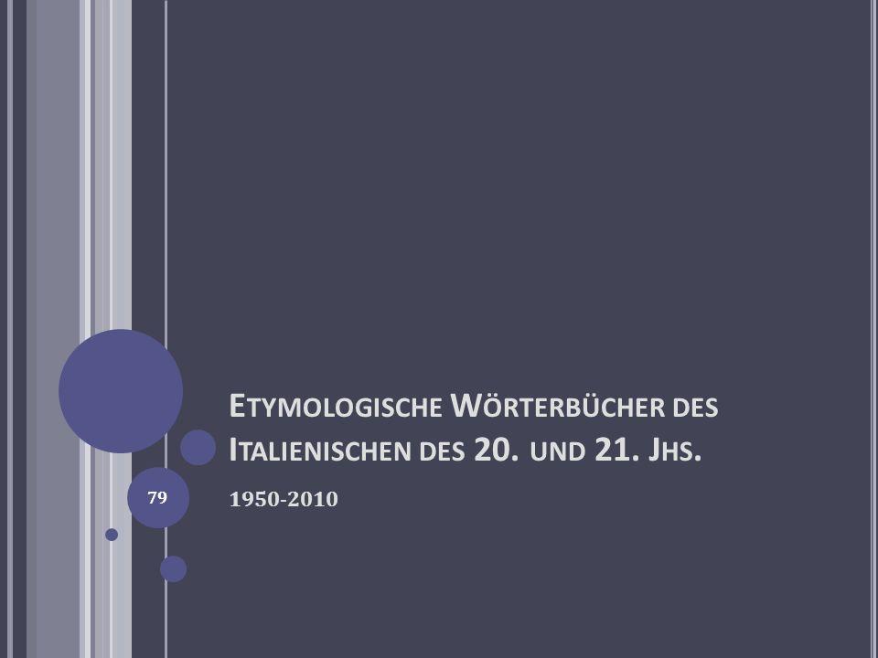 Etymologische Wörterbücher des Italienischen des 20. und 21. Jhs.
