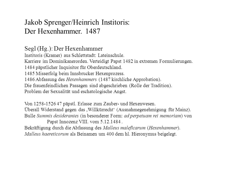 Jakob Sprenger/Heinrich Institoris: Der Hexenhammer. 1487