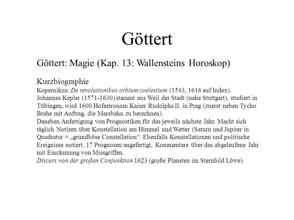 Göttert Göttert: Magie (Kap. 13: Wallensteins Horoskop) Kurzbiographie