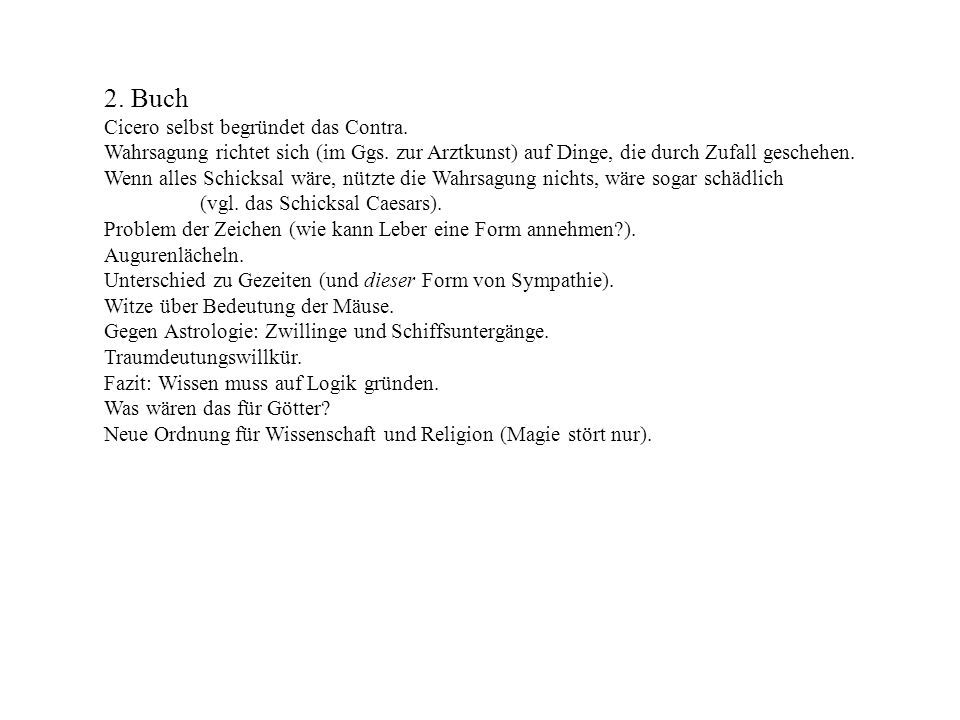 2. Buch Cicero selbst begründet das Contra.