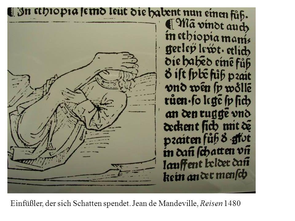 Einfüßler, der sich Schatten spendet. Jean de Mandeville, Reisen 1480