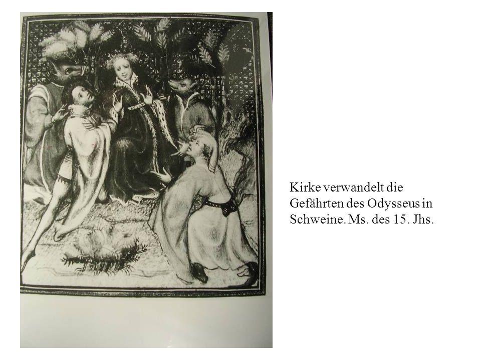 Kirke verwandelt die Gefährten des Odysseus in Schweine. Ms. des 15