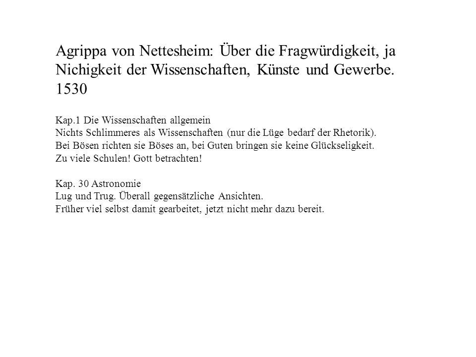 Agrippa von Nettesheim: Über die Fragwürdigkeit, ja Nichigkeit der Wissenschaften, Künste und Gewerbe. 1530