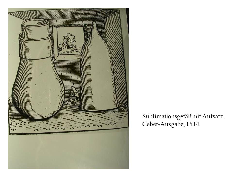 Sublimationsgefäß mit Aufsatz. Geber-Ausgabe, 1514
