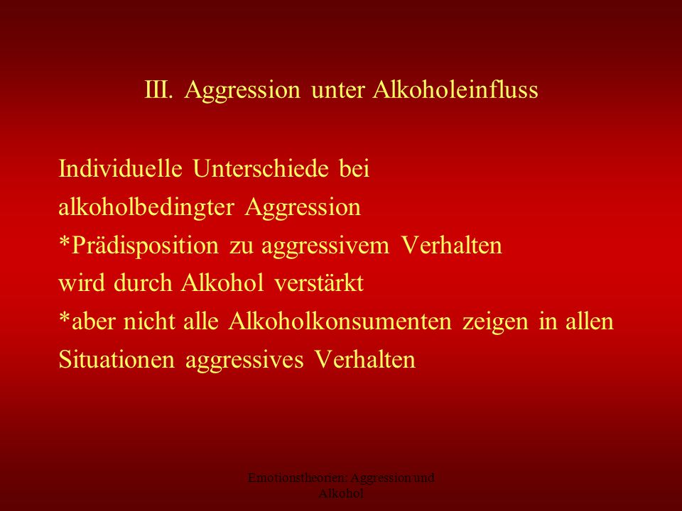 III. Aggression unter Alkoholeinfluss