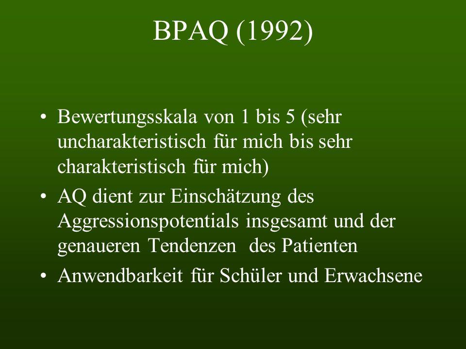 BPAQ (1992) Bewertungsskala von 1 bis 5 (sehr uncharakteristisch für mich bis sehr charakteristisch für mich)
