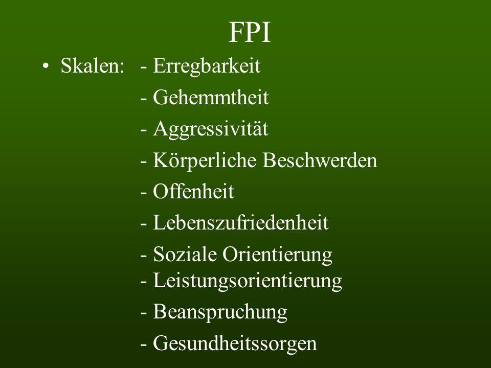 FPI Skalen: - Erregbarkeit - Gehemmtheit - Aggressivität