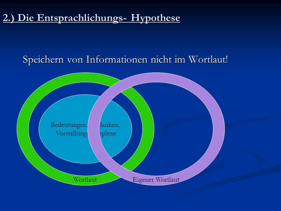2.) Die Entsprachlichungs- Hypothese