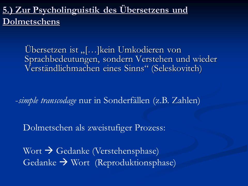5.) Zur Psycholinguistik des Übersetzens und Dolmetschens